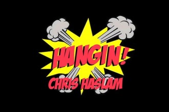 Hangin! – Chris Haslam