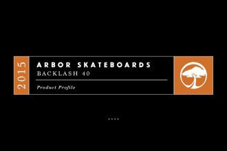Arbor Skateboards: 2015 Product Profiles – Tissen and the Backlash 40
