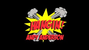 Hangin! – Andy Anderson